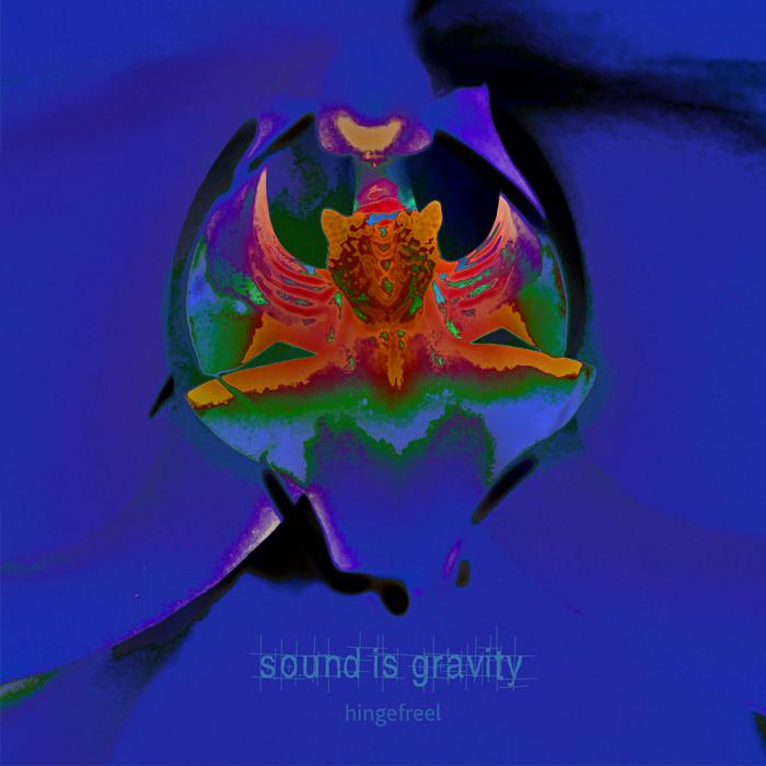 HingeFreel Sound is Gravity Big